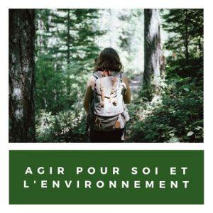 agir pour soi et pour l'environnement